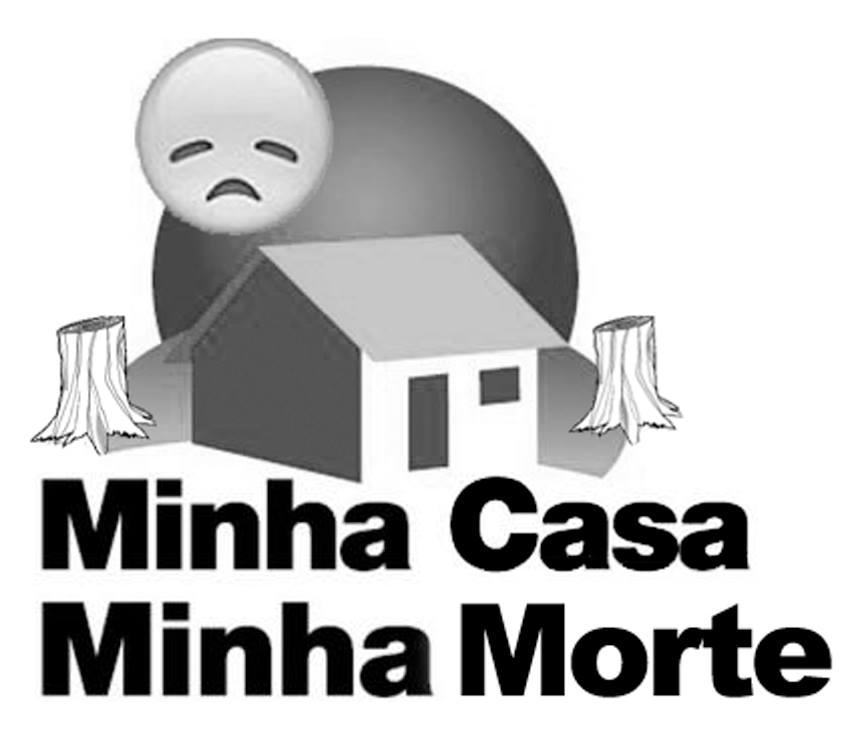 minha casa minha morte